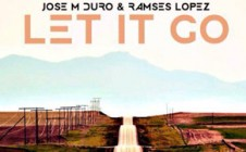 JoseMDuro & Ramses Lopez Let It GO Lyric video